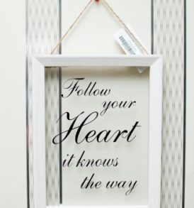 Follow Your Heart Glass Frame